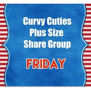 7/30 PLUS SIZE SHARE GROUP: CURVY CUTIES